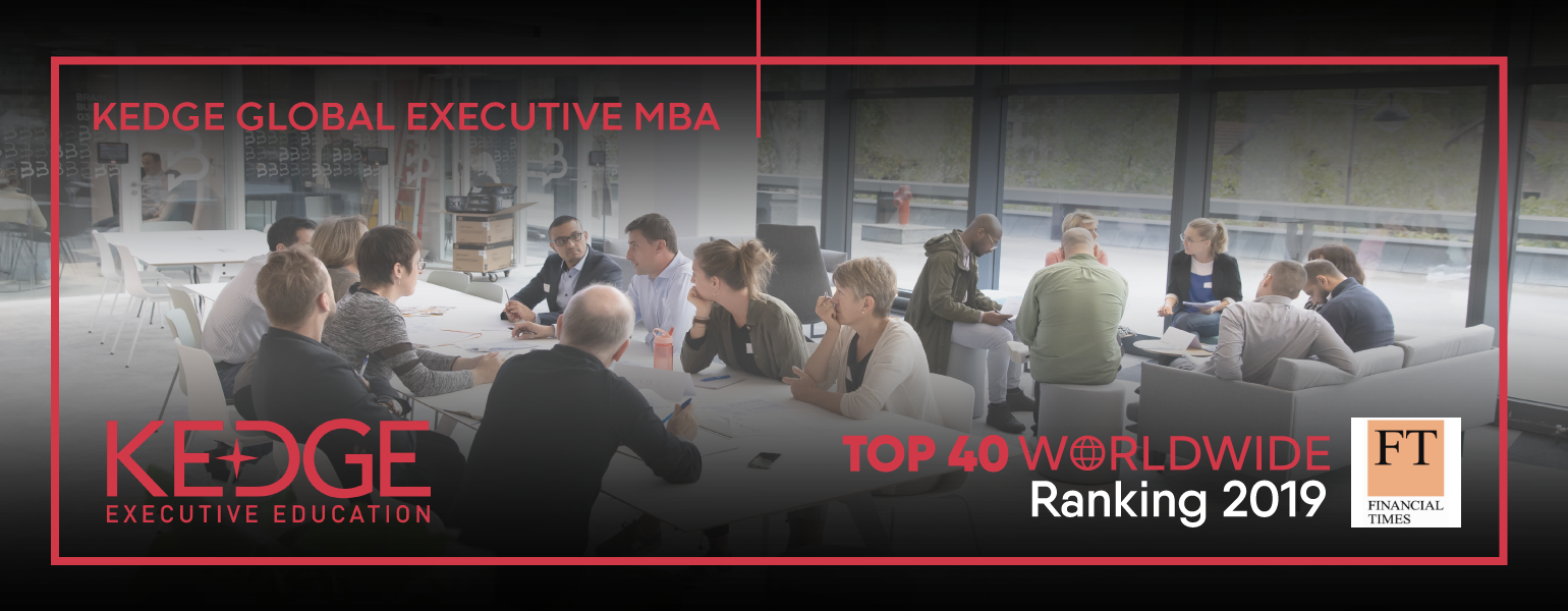 2019 Financial Times Executive MBA ranking - KEDGE Business School strengthens its position among the top 40 best EMBAs in the world